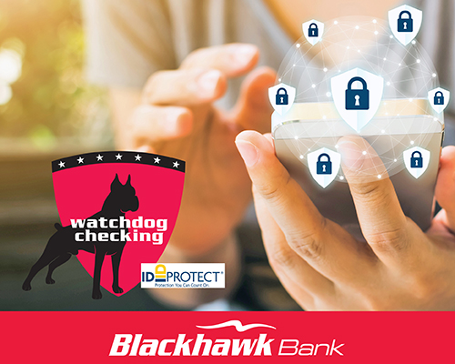 Red Shield with a silhouette of a large dog on it that says Watchdog Checking with wording next to it that says ID Protect. In the background is a woman's hand holding our images of locks.